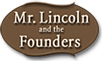 Mr Lincoln and Founders